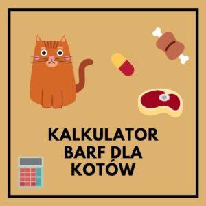 Kalkulator BARF dla kotów